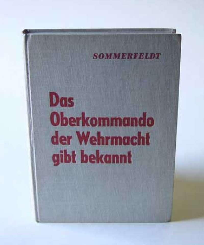 Das Oberkommando der Wehrmacht gibt bekannt