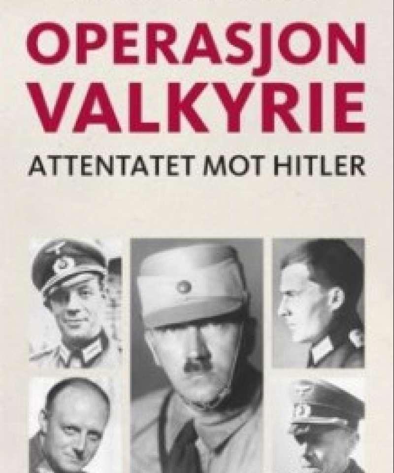 Operasjon Valkyrie- Attentatet mot Hitler
