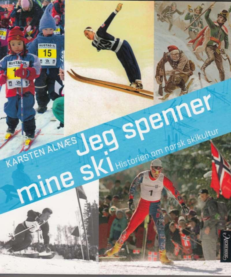 Jeg spenner mine ski. Historien om norsk skikultur