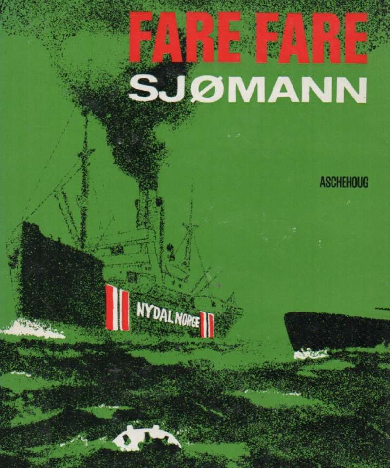 Fare fare sjømann – Minner fra koffardi og marine i første verdenskrig