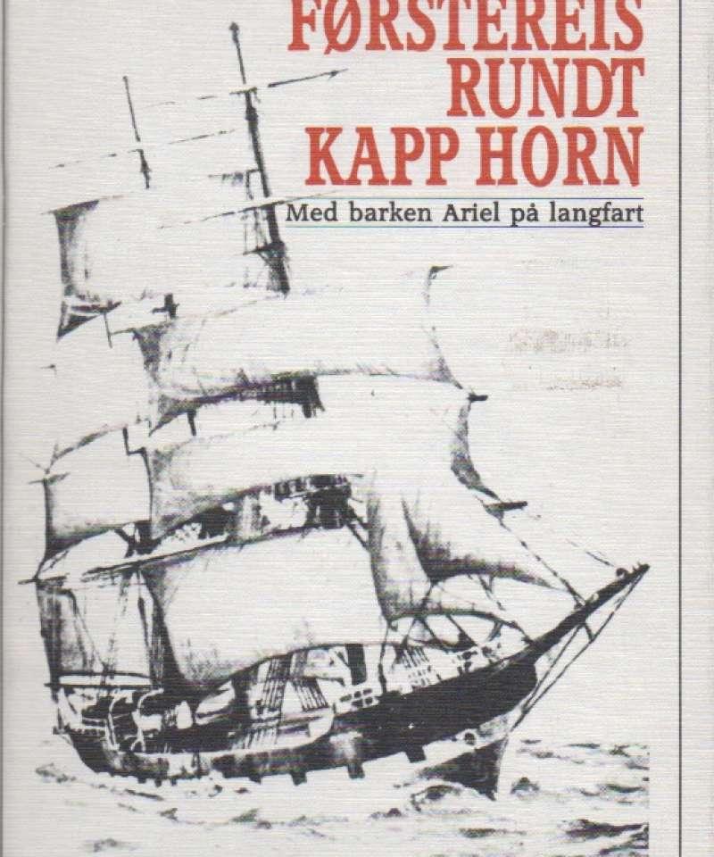 Førstereise rundt kapp Horn – Med barken Ariel på langfart