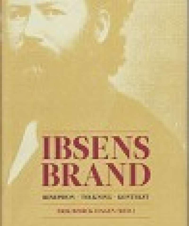 Ibsens Brand. Resepsjon - tolkning - kontekst
