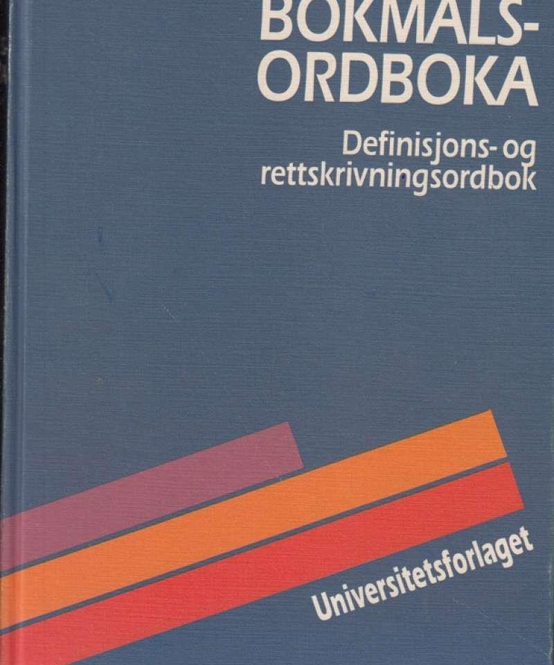 BOKMÅLSORDBOKA. Definisjons- og rettskrivningsordbok.