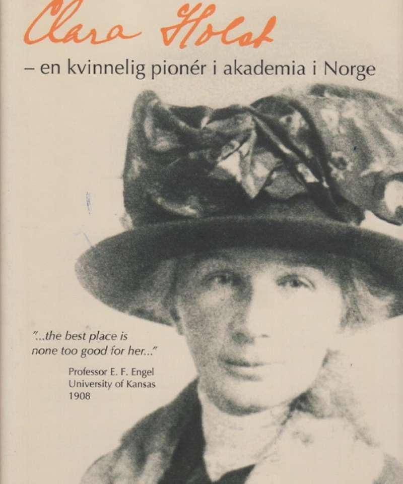 Clara Holst - kvinnelig pionér i akademia i Norge