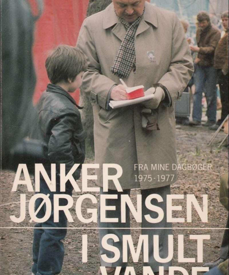 (Anker Jørgensen) Bølgegang. Fra mine dagbøger 1972-1975.+ I smult vande. Fra mine dagbøger 1975-1977. Brændingen. Fra mine dagbøger 1978-1982. 3 bd