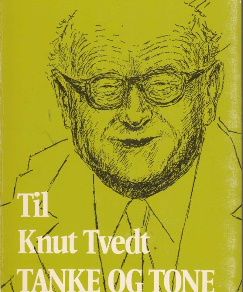 (TVEDT, KNUT) Tanke og tone. Til Knut Tvedt. 13 artikler skrevet av ...