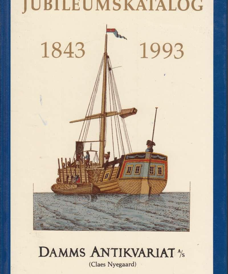 JUBILEUMSKATALOG 1843 - 1993. DAMMS ANTIKVARIAT A/S (CLAES NYEGAARD) Katalog 648.