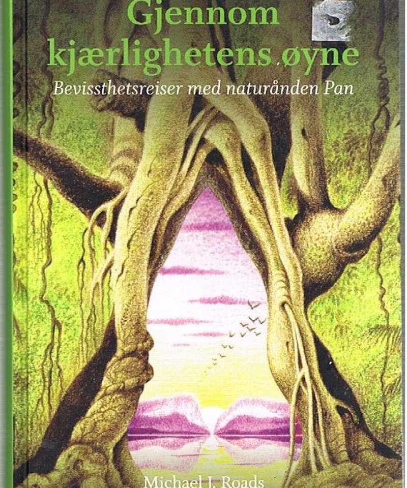 Gjennom kjærlighetens øyne - Bevissthetsreiser med naturånden Pan