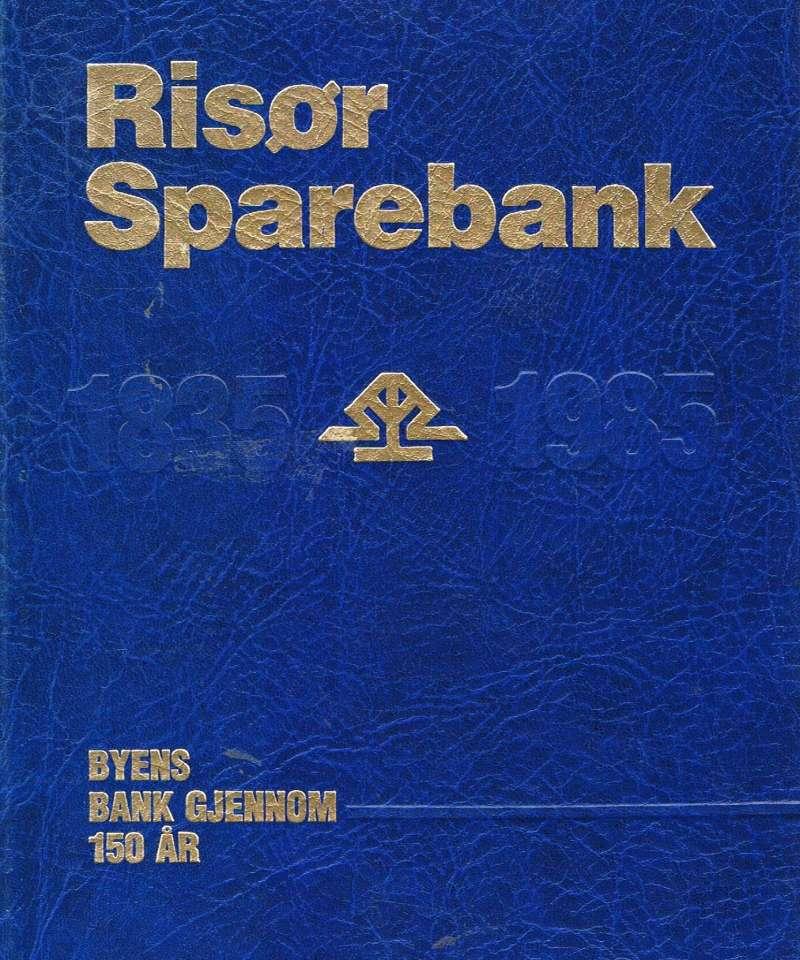 Risør Sparebank - byens bank gjennom 150 år