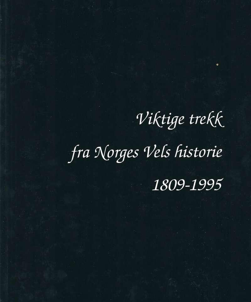 Viktige trekk fra Norges Vels histrorie 1809-1995