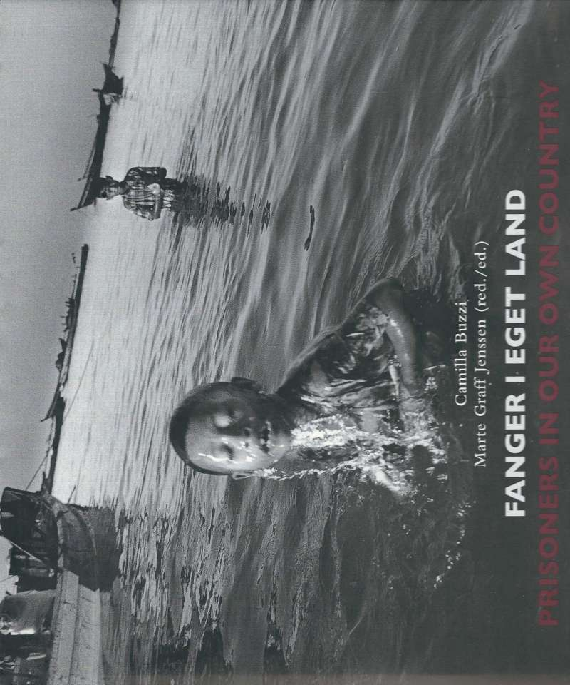 Fanger i eget land - Prisoners in our own country