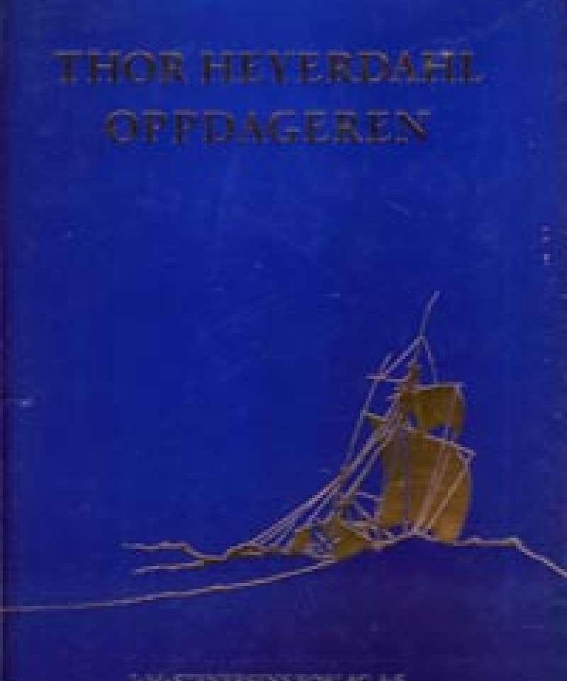 Thor Heyerdahl - Oppdageren