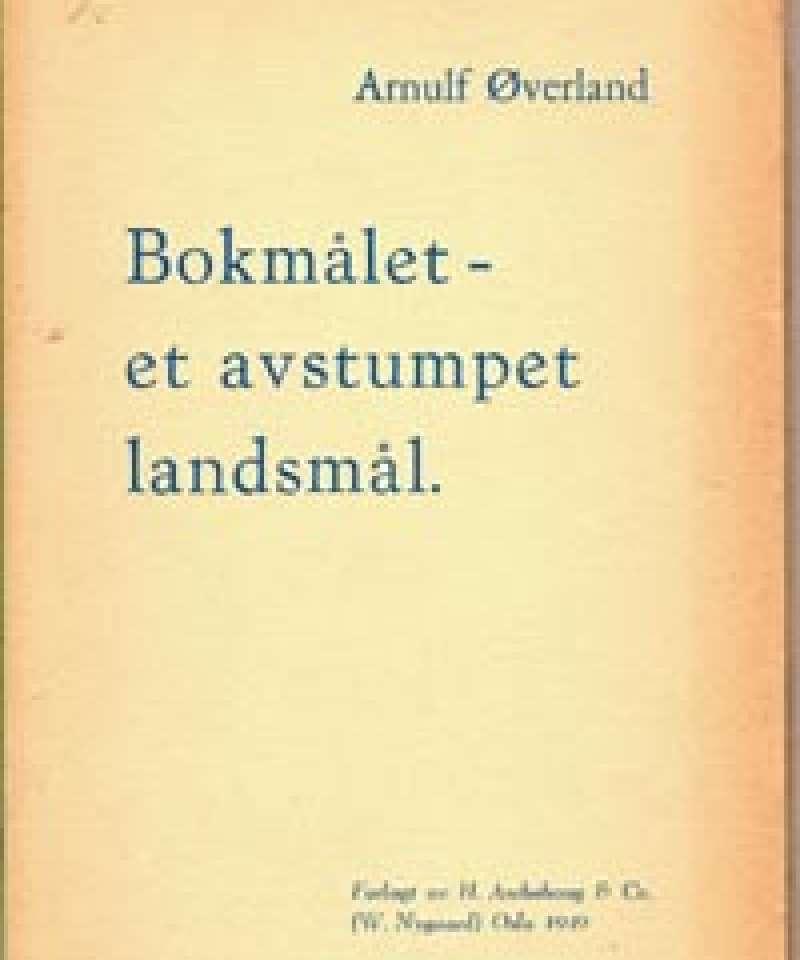 Bokmålet - et avstumpet landsmål