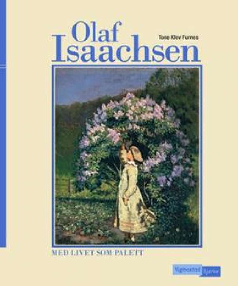 Olaf Isaachsen - med livet som palett