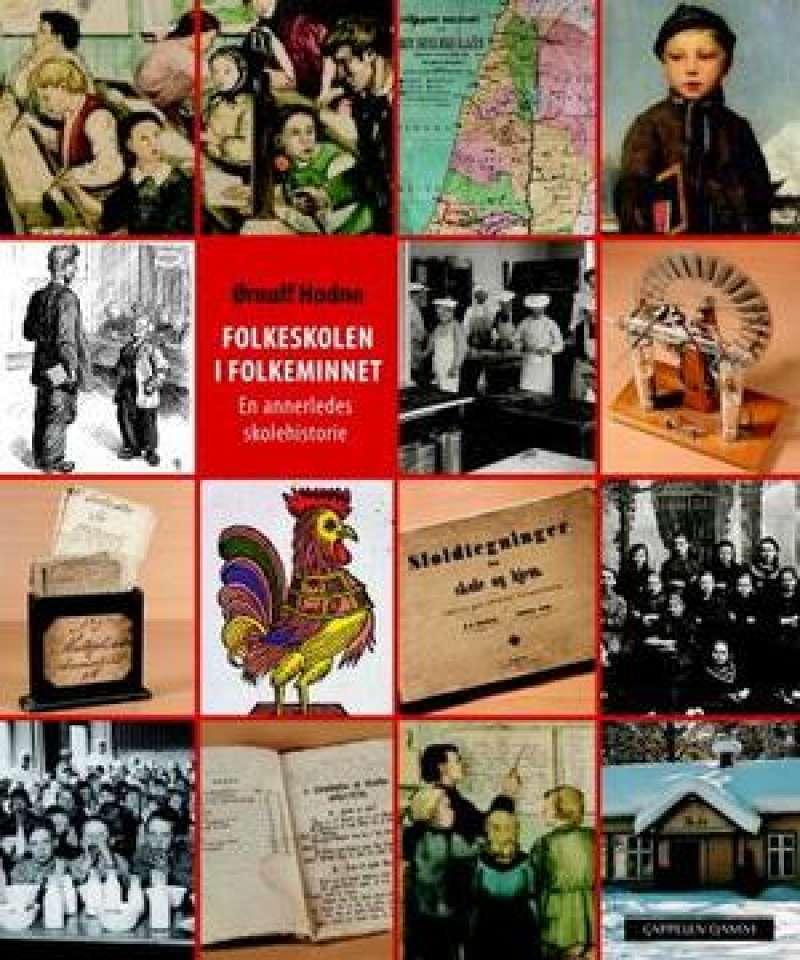 Folkeskolen i folkeminnet - En annerledes skolehistorie