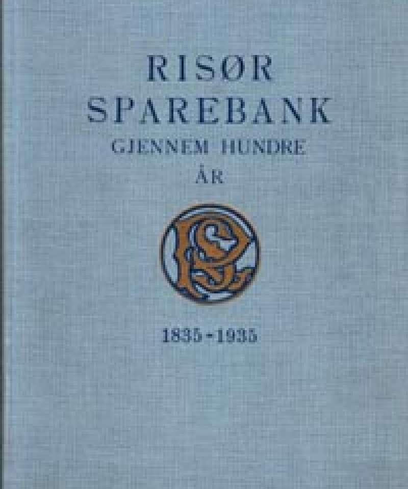 Risør Sparebank gjennem hundre år 1835-1935