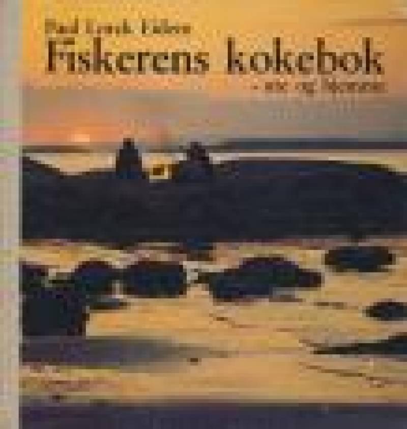 Fiskerens kokebok - ute og hjemme