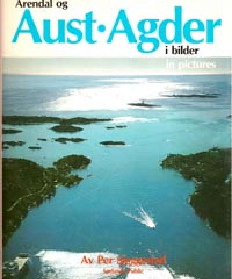 Arendal og Aust-Agder i bilder/in pictures