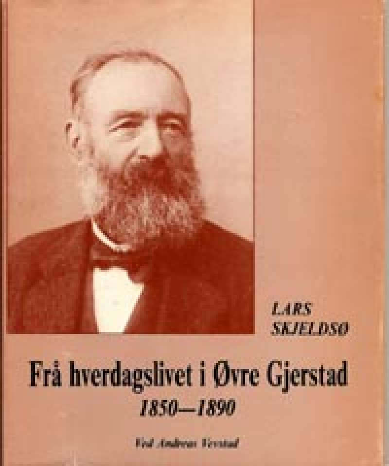 Frå hverdagslivet i Øvre Gjerstad 1850-1890