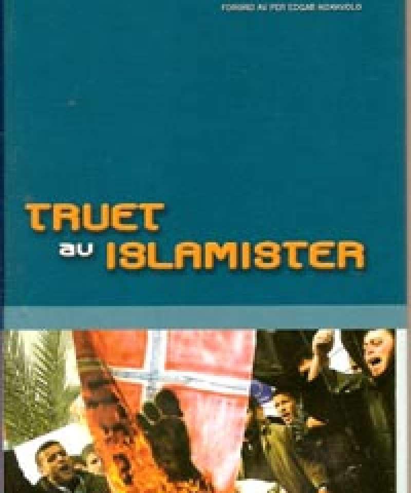 Truet av islamister