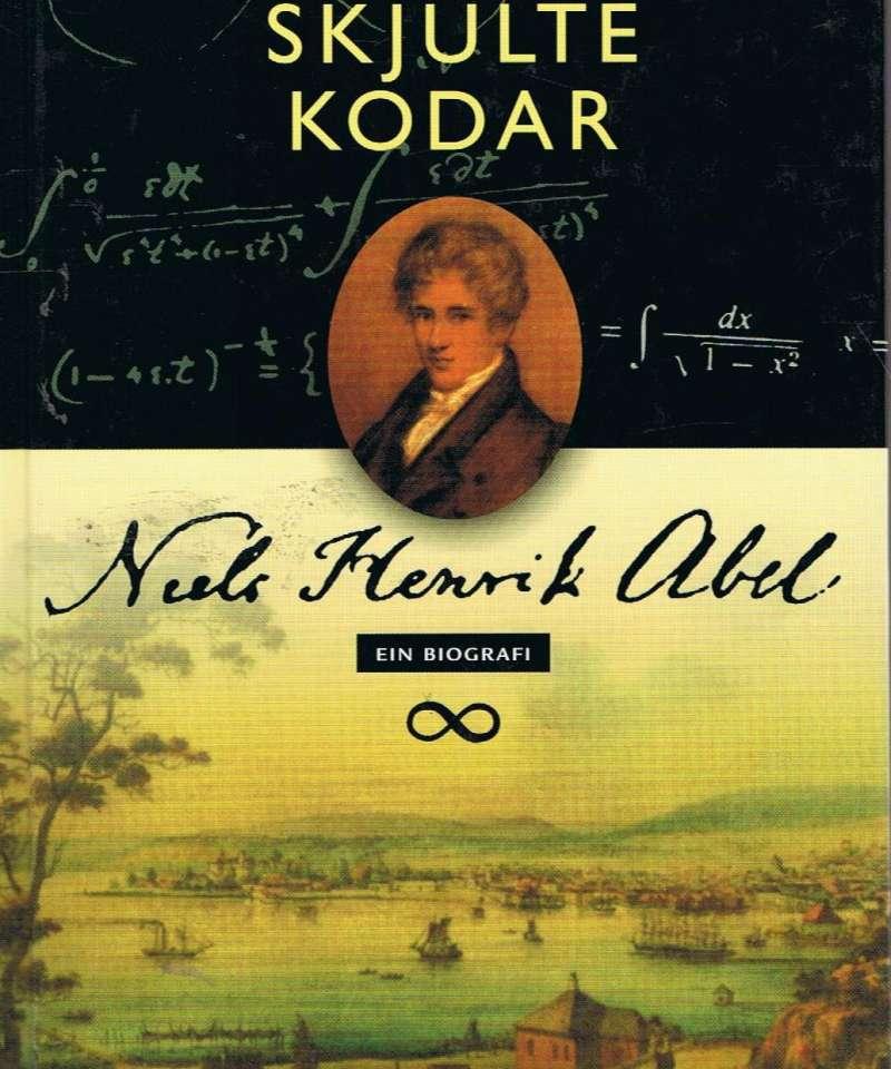 Skjulte kodar - Niels Henrik Abel. Ein biografi
