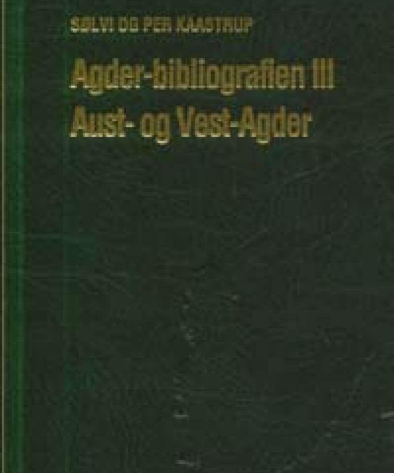 Agder-bibliografien III Aust- og Vest-Agder