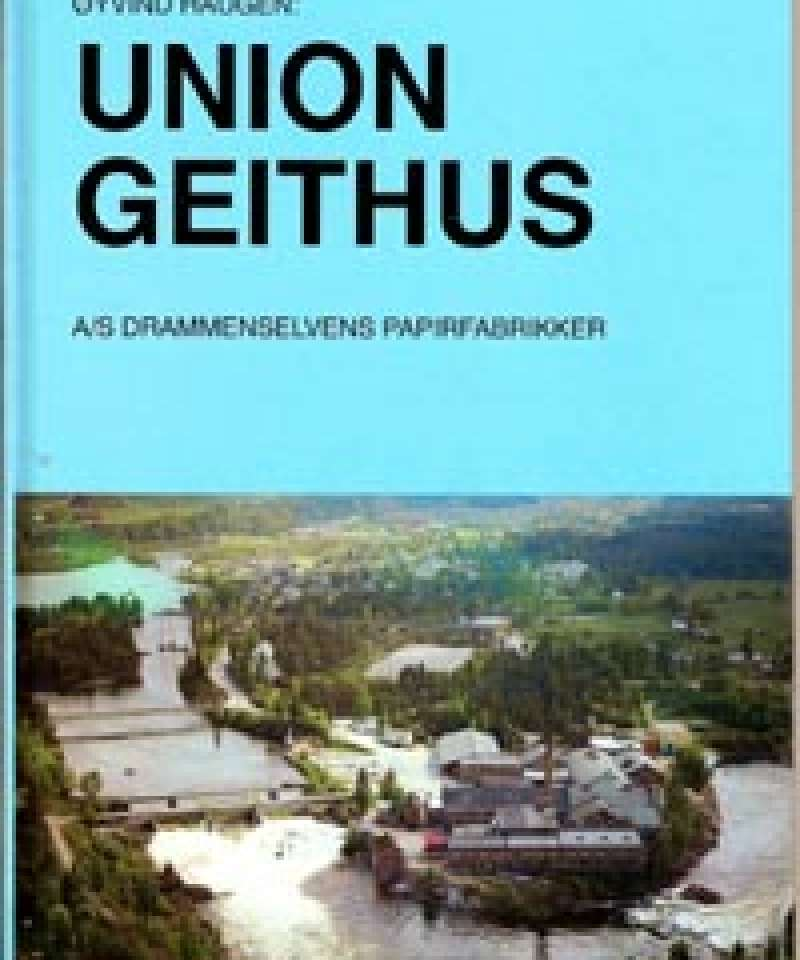 Union Geithus - A/S Drammenselvens pipirfabrikker