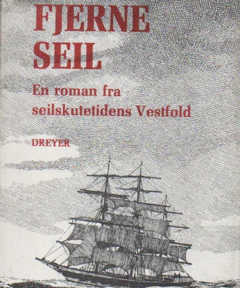 Fjerne seil – en roman fra seilskutetidens Vestfold