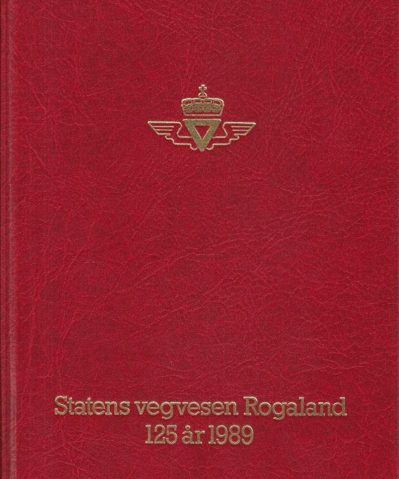 Fra tråkk til motorveg. Statens vegvesen Rogaland. 1864 - 125 år - 1989