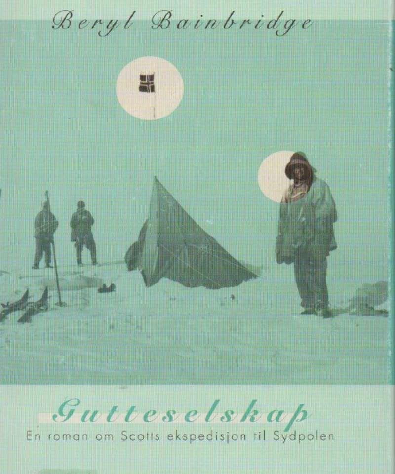 Gutteselskap - en roman om Scotts ekspedisjon til Sydpolen