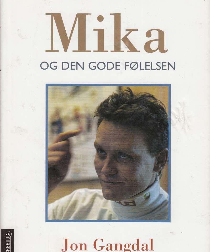 (Kojonkoski, Mika) Mika og den gode følelsen. (Fra Arne Scheies samlinger)