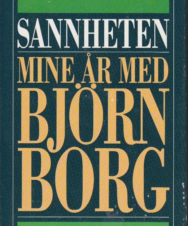 Sannheten - mine år med Björn Borg. (Fra Arne Scheies samlinger)