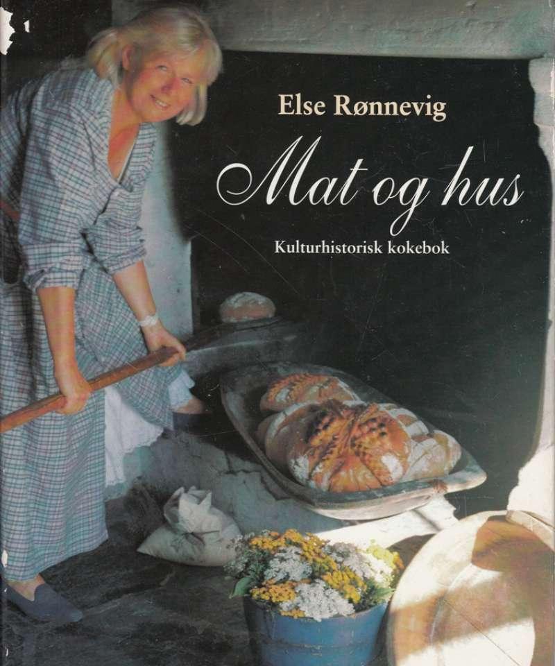 Mat og hus. Kulturhistorisk kokebok