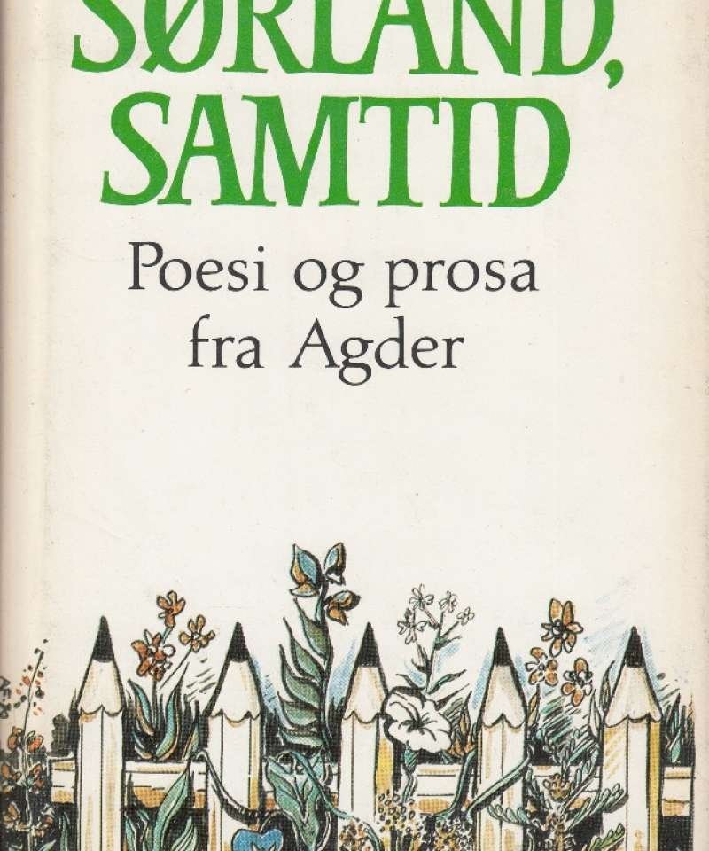 Sørland, samtid. Poesi og prosa fra Agder. En antologi fra Agder Litteraturlag
