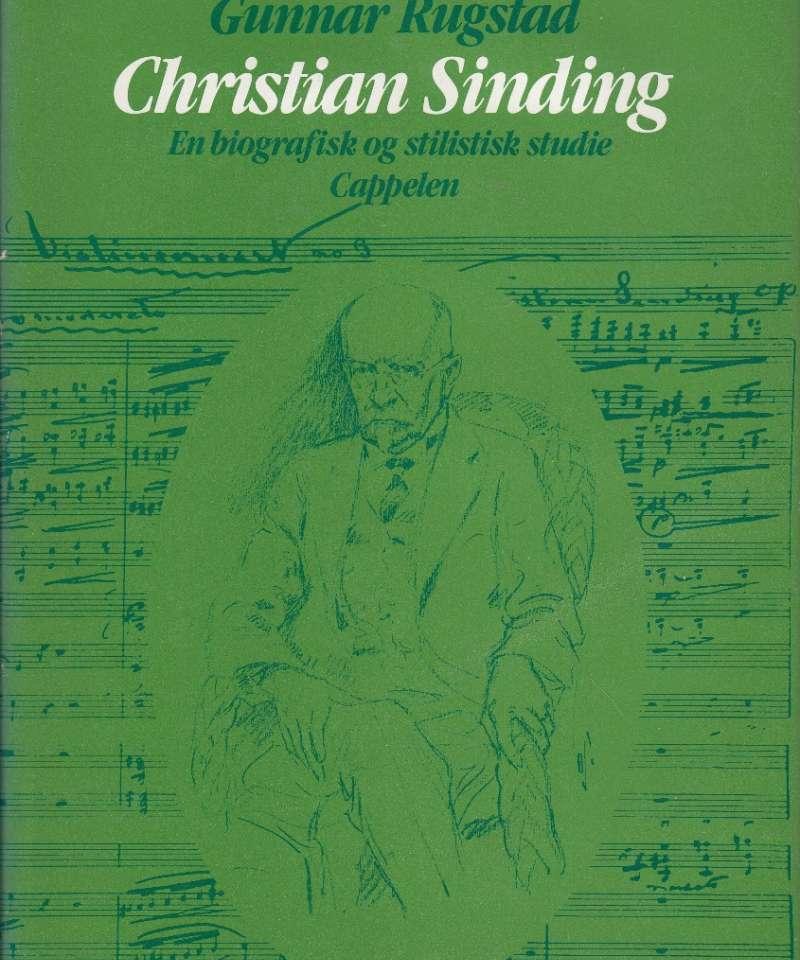 Christian Sinding 1856 - 1941.En biografisk og stilistisk studie