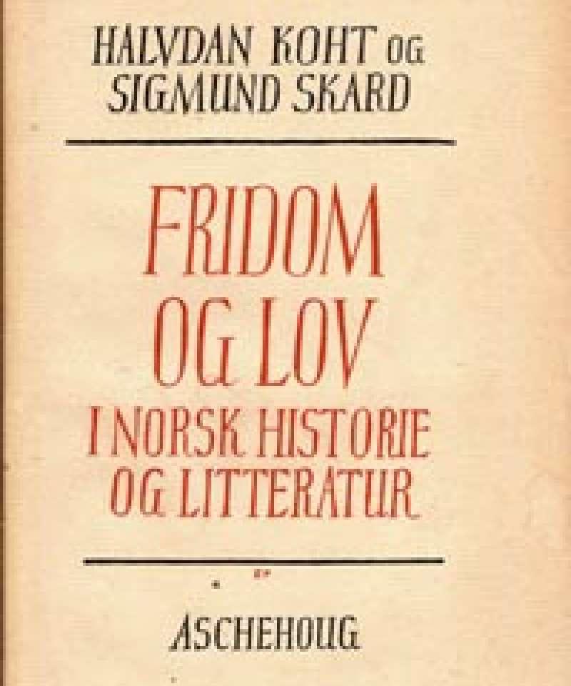 Fridom og lov i norsk historie og litteratur