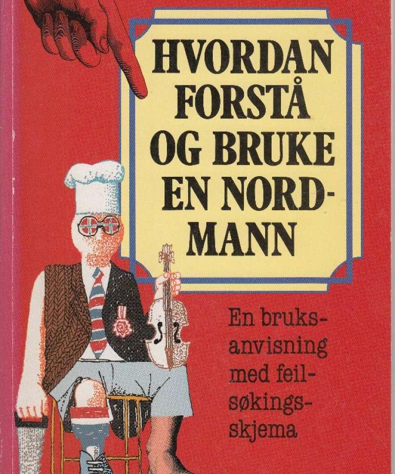 Hvordan forstå og bruke en nordmann. En bruksanvisning med feilsøkingsskjema