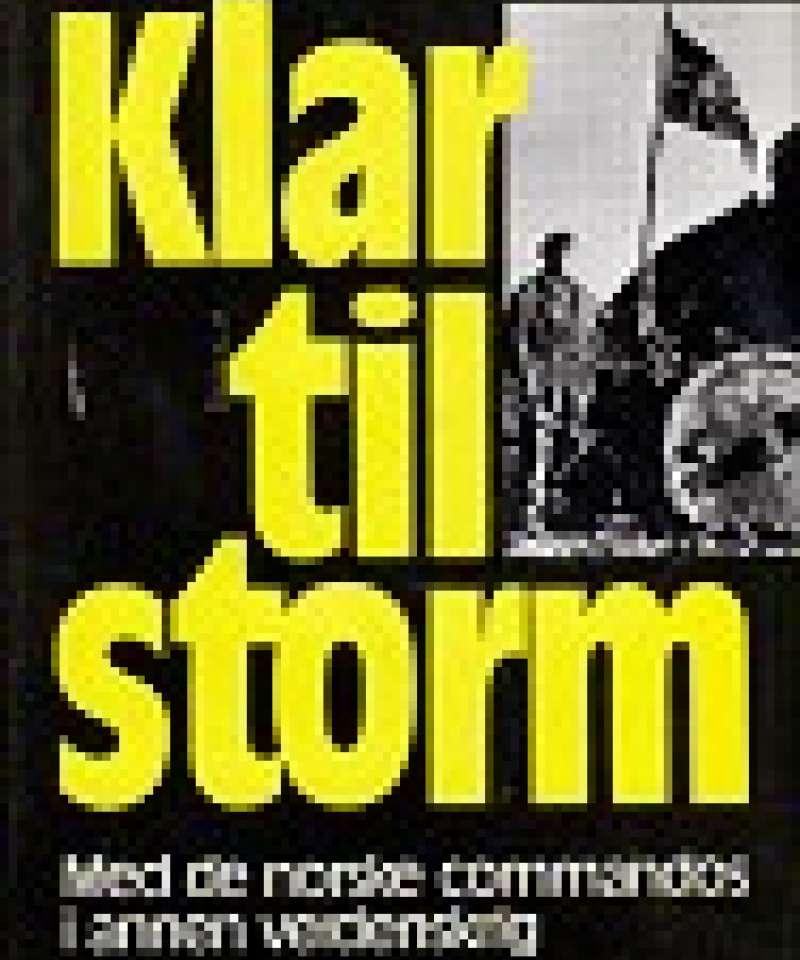 Klar til storm. Med de norske commandos i annen verdenskrig