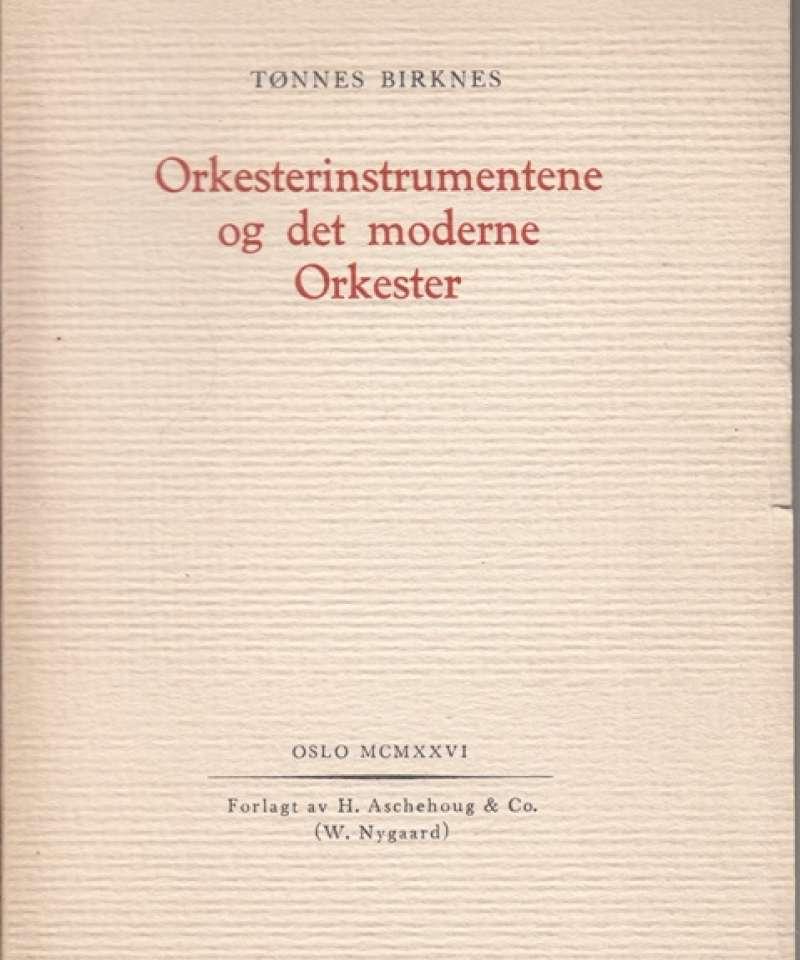 Orkesterinstrumentene og det moderne Orkester