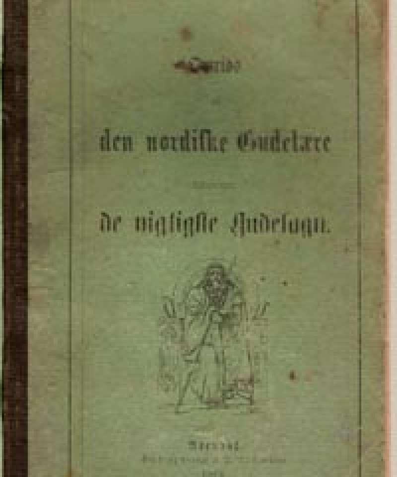 Omrids af den nordiske Gudelæren tilligemed de vigtigste Gudesagn udarbeidet til Skolebrug