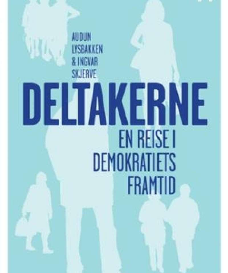 Deltakerne En Reise i Demokratiets Famtid