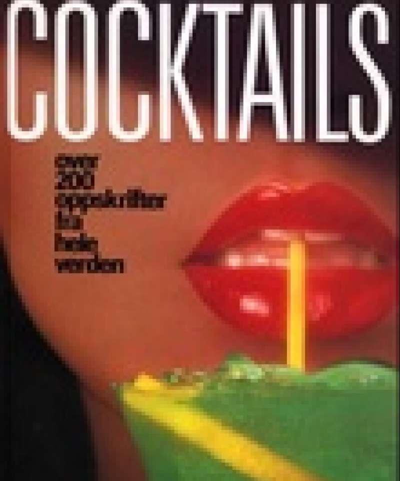 Cocktails - Over 200 oppskrifter fra hele verden