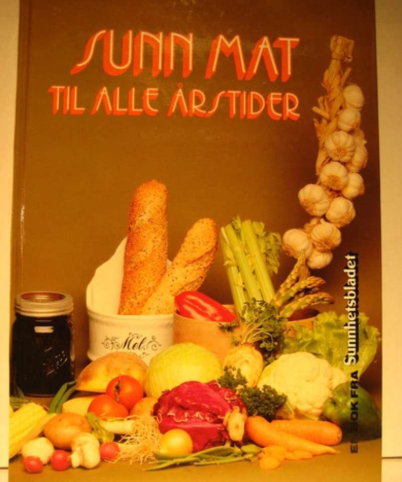 Sunn mat til alle årstider - en bok fra sunnhetsbladet
