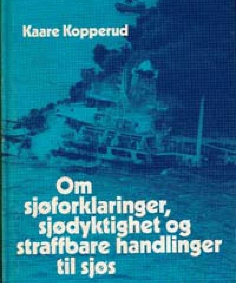 Om sjøforklaringer, sjødyktighet og straffbare handlinger til sjøs