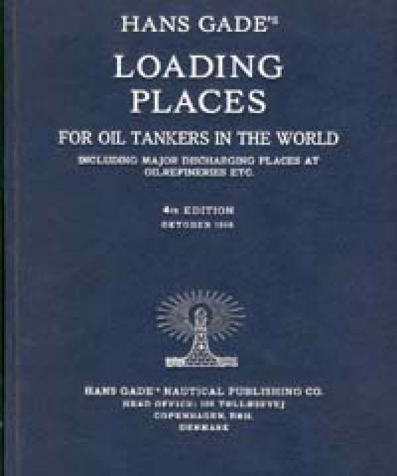 Hans Gade's Loading Places for Oil Tankers in the World