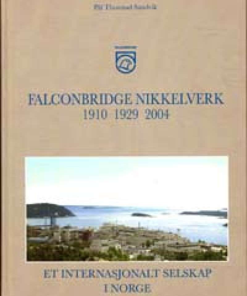 Falconbridge Nikkelverk 1910-1929-2004