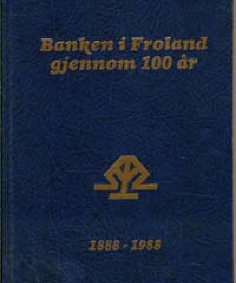 Banken i Froland gjennom 100 år