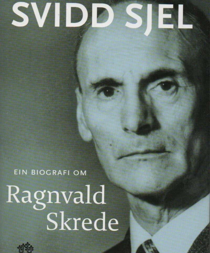 Svidd sjel – en roman om Ragnvald Skrede