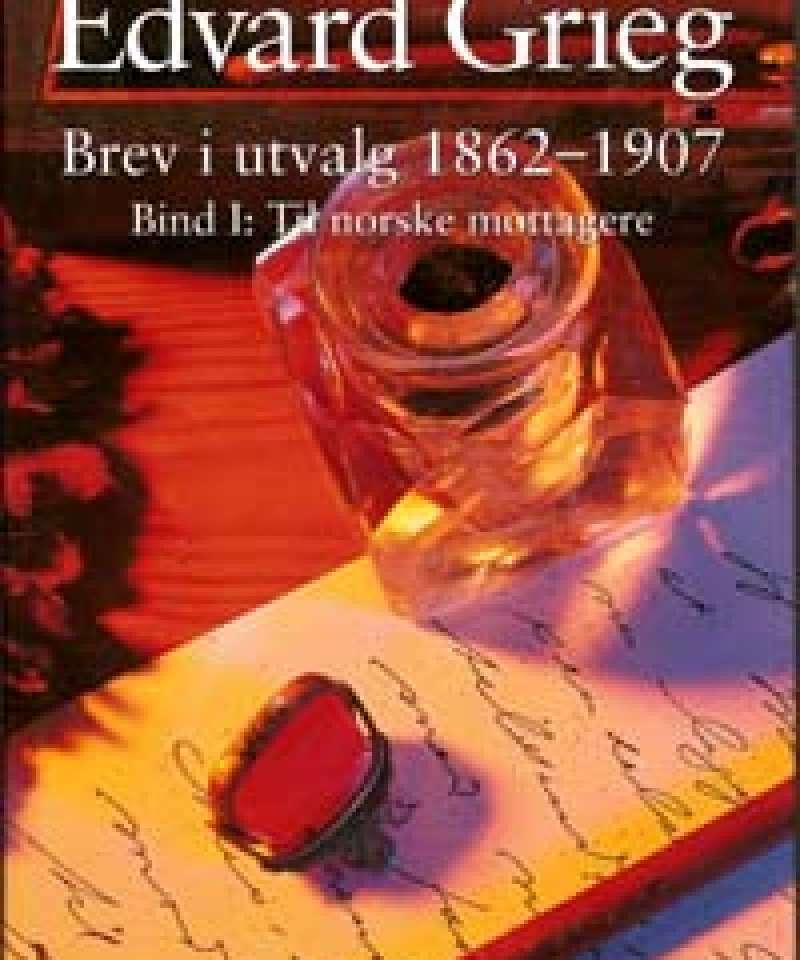 Edvard Grieg - Brev i utvalg 1862-1907