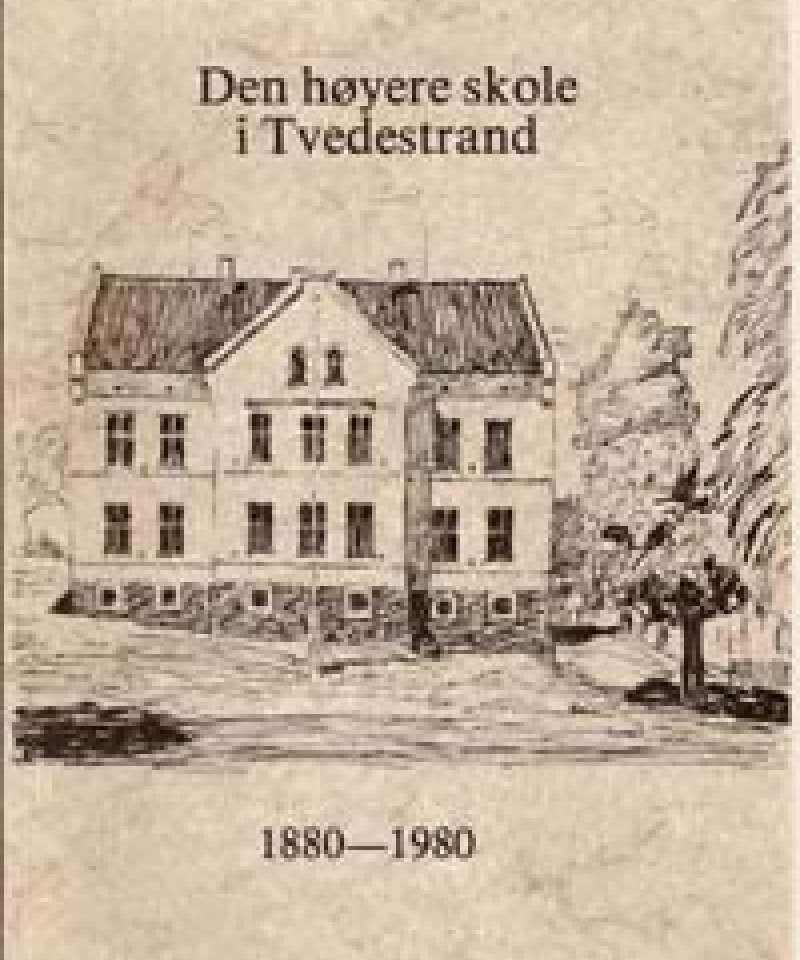 Den høyere skole i Tvedestrand 1880-1980